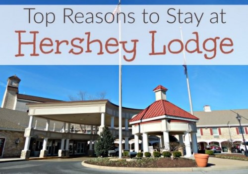 Top Reasons to Stay at Hershey Lodge ~ #HersheyPA