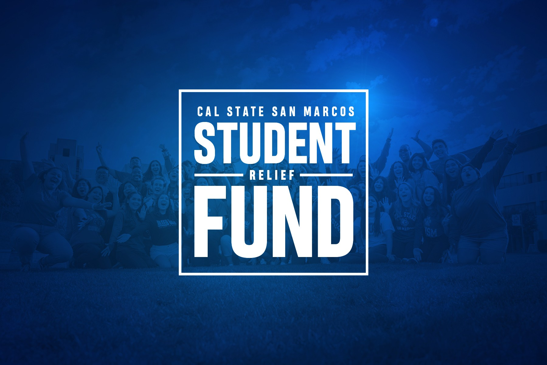 CSUSM established the Student Relief Fund to provide financial assistance during the COVID-19 crisis.