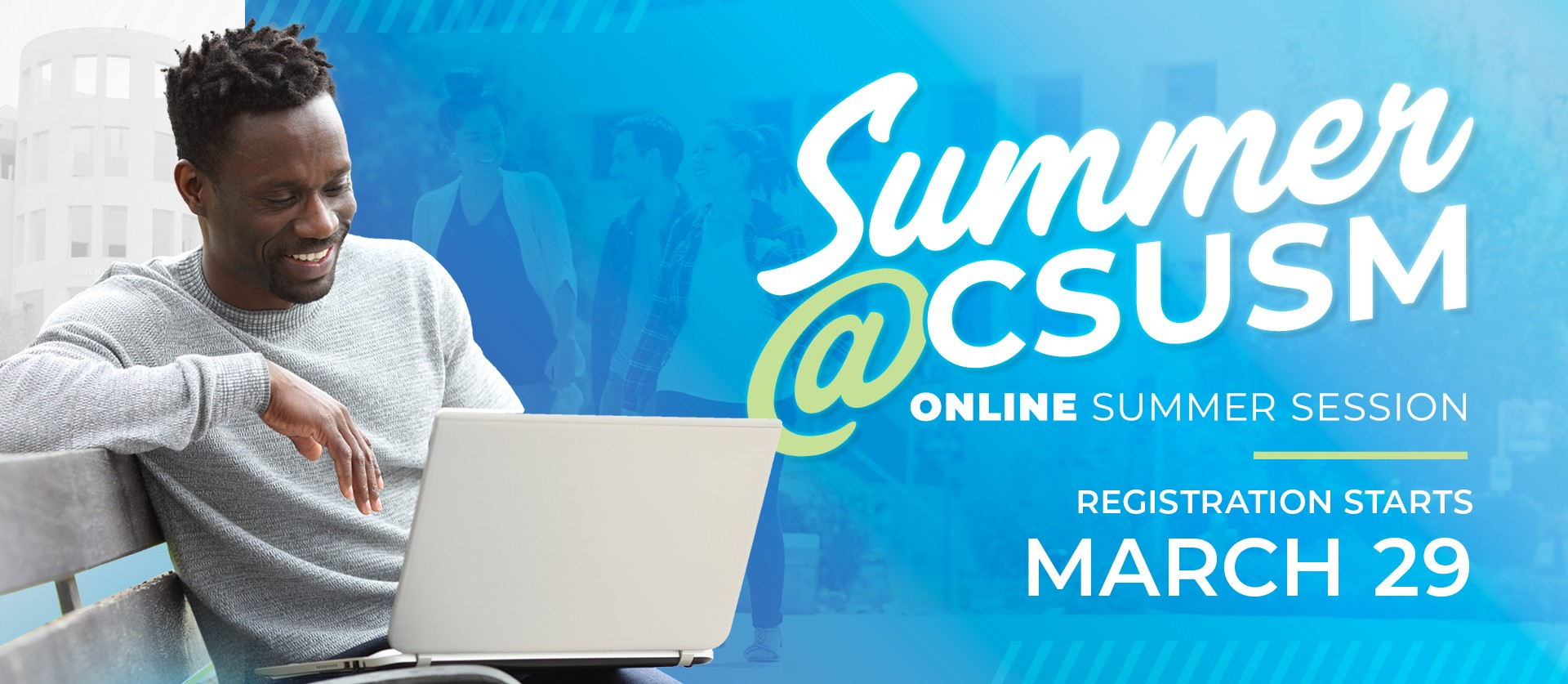 Summer session registration for CSUSM students opens on March 29 and for the public on April 5.