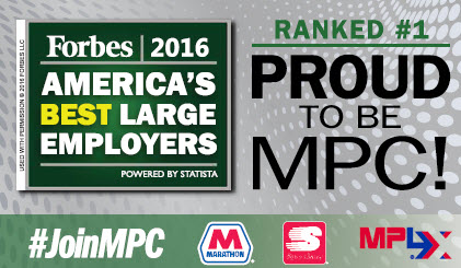 Forbes magazine ranked MPC number one on its list of the top 500 large employers in America.