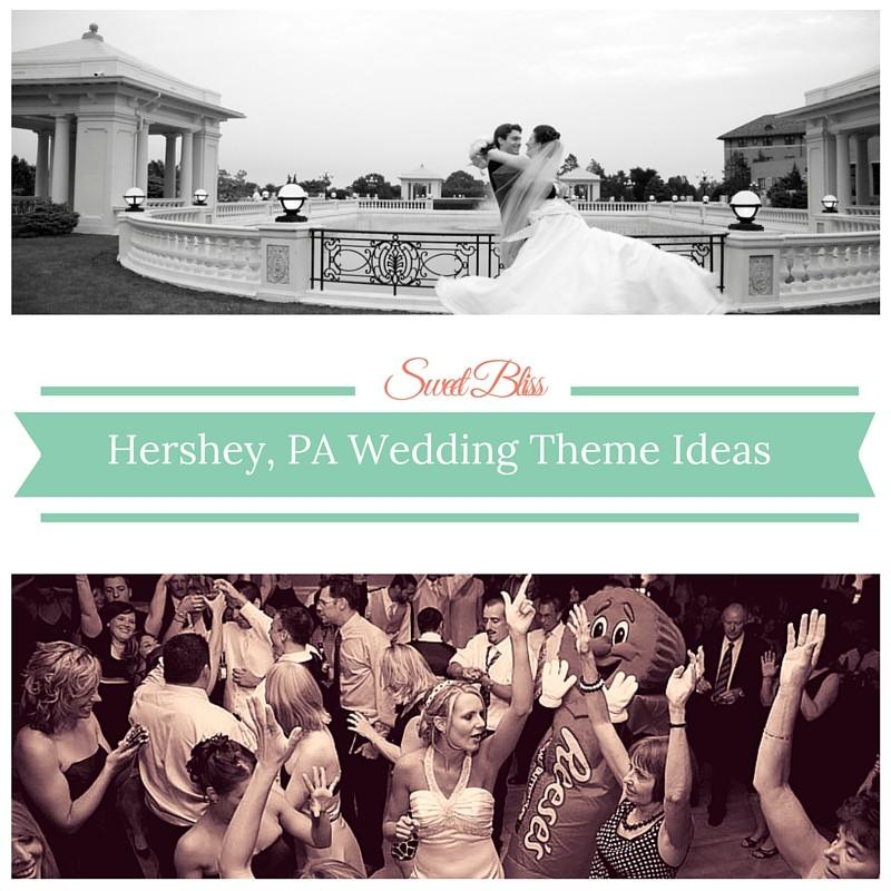 Sweet Bliss 6 Unique Wedding Theme Ideas Hershey Pa Style
