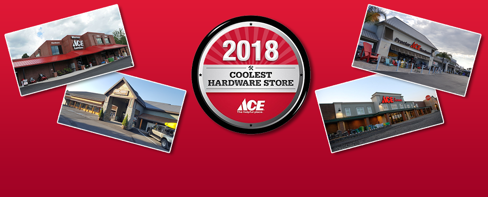 Ace Hardware Honors 2018 Coolest Hardware Stores