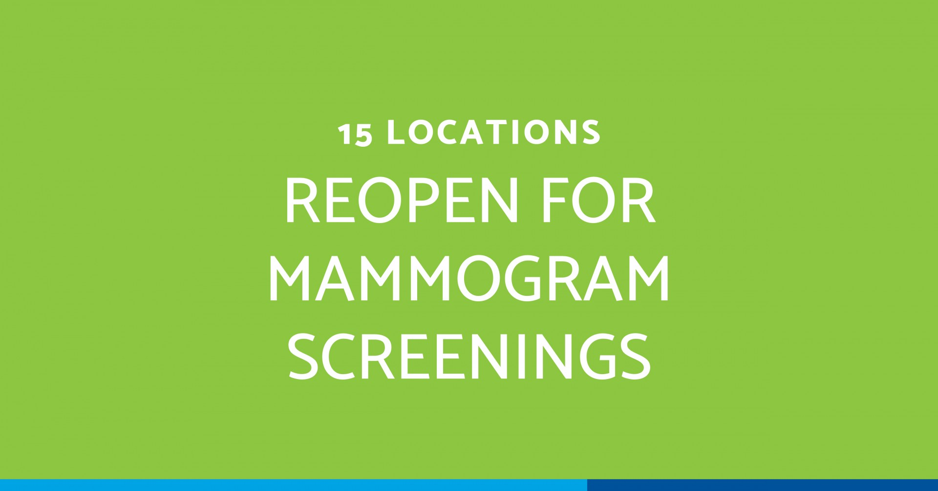 15 Locations Reopen Mammogram Announcement_1200x628