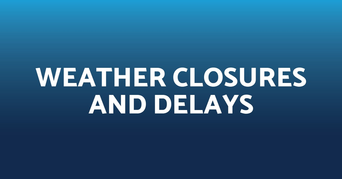 Weather Closures and Delays_1200x628