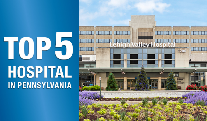 Lehigh Valley Hospital Ranked Among Top Five Hospitals In Pa By