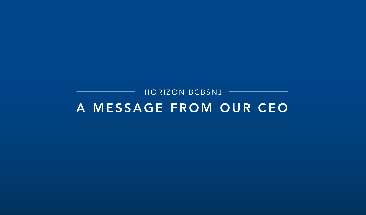 A Message from the CEO HBCBSNJ