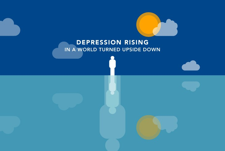 Depression Rising in a World Turned Upside Down