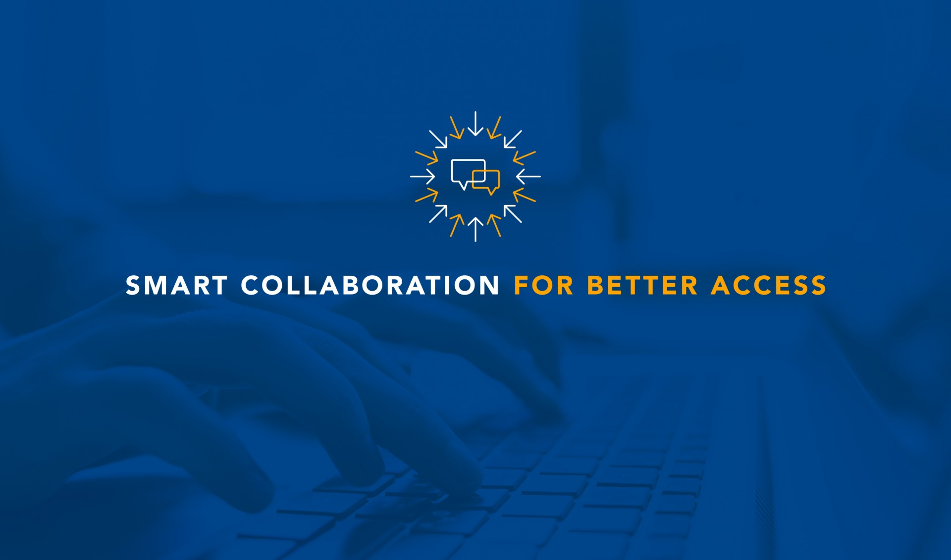 Smart Collaboration for Better Access