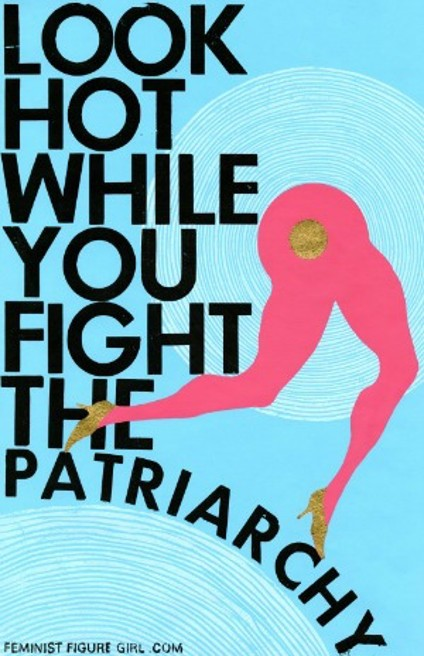 Look Hot While you Fight the Patriarchy