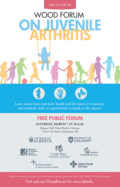 The Wood Forum on Juvenile Arthritis is a free public event at the Telus World of Science Edmonton on March 7.