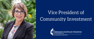 Methodist Healthcare Ministries Announces New Vice President of Community Investments