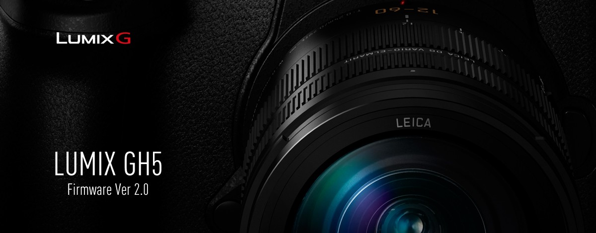 DC-GH5 Firmware Update Service Ver 2 0 for Exceptional Enhancement