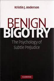"""Benign Bigotry"" by Dr. Kristin Anderson"
