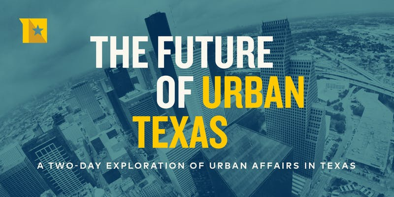 'The Future of Urban Texas'  Nov. 14 & 15