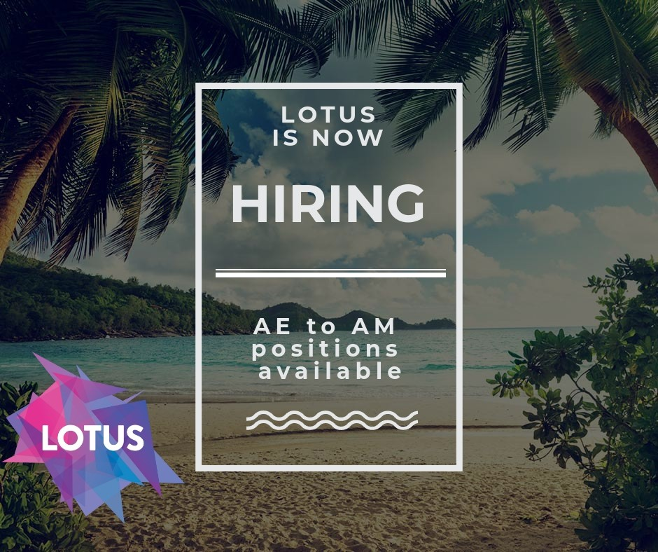 LOTUS IS NOW HIRING